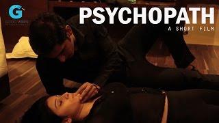 A PSYCHOPATH | Short Film 2016 | By Dhruv Thukral