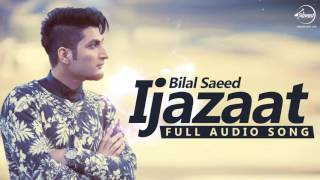 Bilal Saeed New Song 2016 'IJAZAAT' FULL AUDIO SONG