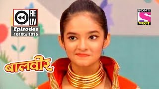 Weekly Reliv - Baalveer - 7th July 2018 to 13th July 2018 - Episode 1010 to 1016