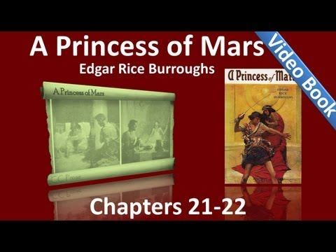 Chapters 21 - 22 - A Princess of Mars by Edgar Rice Burroughs