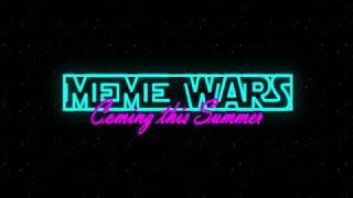 Meme Wars Official Teaser Trailer