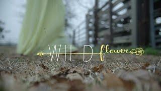 Wildflower / A Proposal