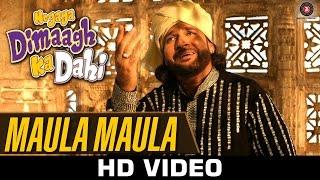Maula Maula | Hogaya Dimaagh Ka Dahi | Kailash Kher & Fauzia Arshi
