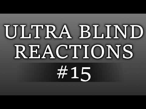 Ultra Blind Reactions #15