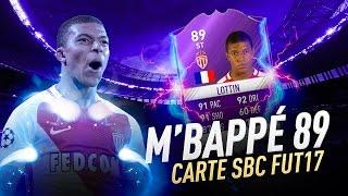 M'BAPPÉ 89 SUR FIFA 17 !! [SBC]