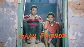 Trailer for the upcoming Gaan Friendz video