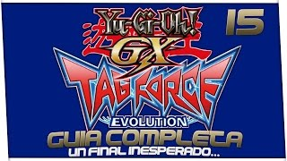 Yugioh GX Tag Force Evolution | Cap 15 - Un final inesperado...