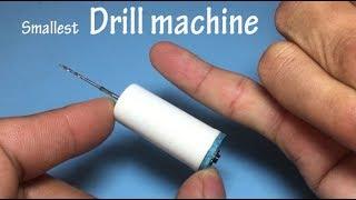 The smallest drill machine in the world , How to make mini drill machine
