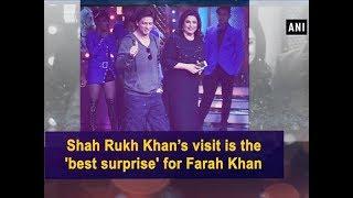 Shah Rukh Khan's visit is the 'best surprise' for Farah Khan - ANI #News