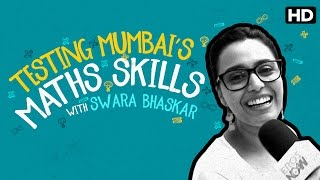 Testing Mumbai's Math skills with Swara Bhaskar | Nil Battey Sannata