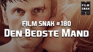 Film Snak #180: Den Bedste Mand
