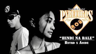 Hindi Na Bale - BSTRD x AOIDE (PAMILYARI ENT.)