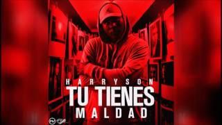 Harryson - Tu Tienes Maldad