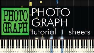 Photograph - Piano Tutorial - How to Play - Ed Sheeran - Sheets