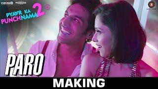 Paro - Making | Pyaar Ka Punchnama 2 | Kartik, Nushrat, Sunny, Sonnalli, Omkar & Ishita