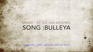 Bulleya song lyrics video HD | Ae Dil Hai Mushkil | Ranbir | Aishwarya | Anushka