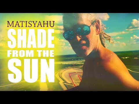 Xxx Mp4 Matisyahu Shade From The Sun Music Video 3gp Sex