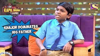 Khajur Dominates His Father - The Kapil Sharma Show