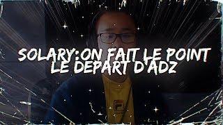 SOLARY, ON FAIT LE POINT, DEPART D'ADZ