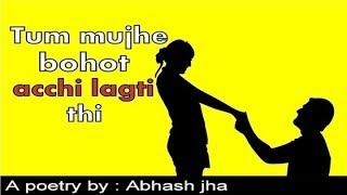 TUM MUJHE BOHOT ACCHI LAGTI THI | Latest hindi love poetry | Rhyme Attacks