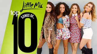Top 10 Songs Of... - Little Mix