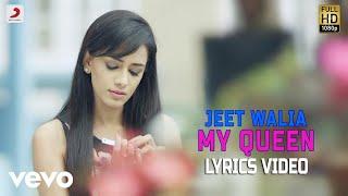Jeet Walia - My Queen | Lyrics Video