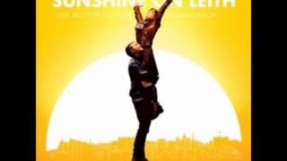 Sunshine on Leith - I'm Gonna Be (500 Miles) (movie version)
