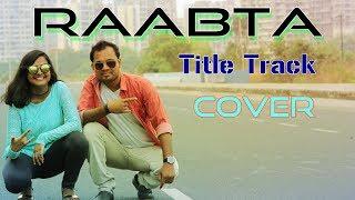 Raabta | Title Track | Best Cover By Rik & Aditri