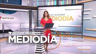 Noticias Telemundo Mediodía, 15 De Julio De 2019   Noticias Telemundo