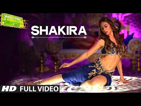 'Shakira' Full VIDEO Song | Welcome 2 Karachi | T-Series