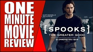 MI: 5 - Spooks: The Greater Good - One Minute Movie Review