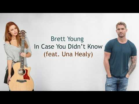Brett Young In Case You Didn t Know feat. Una Healy Lyrics
