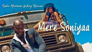 MERE SONIYAA - My Love-one  by Nisha Madaran ft. Ray Neiman - Official Music Video