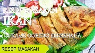 Resep Masakan Dari Ikan Gurame Goreng Sederhana