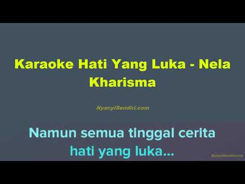 Download Lagu Karaoke Dangdut Hati Yang Luka - Nela Kharisma Tanpa Vokal Versi Koplo MP3