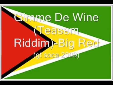 Gimme De Wine Big Red Guyana Soca 2009
