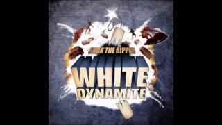 Snak the Ripper - White Dynamite