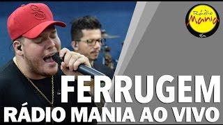 🔴 Radio Mania - Ferrugem - Gostosinha / História de Cinema