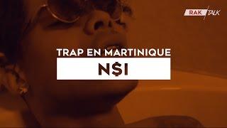 RAK Talk | Trap en Martinique #03 | N$I