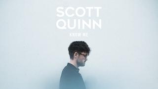 Scott Quinn - Know Me (Official Audio)