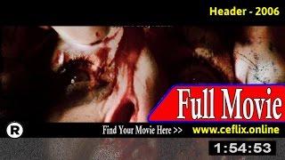 Watch: Header (2006) Full Movie Online