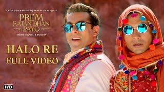 Halo Re Full Song | Prem Ratan Dhan Payo | Salman Khan, Deepak Dobriyal