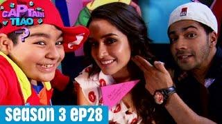 Captain Tiao Interviews Varun Dhawan and Shraddha Kapoor   Season 3   Episode 28