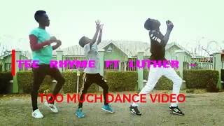 TEE RHYME FT LUTHER - TOO MUCH DANCE VIDEO BY ALLO DANCERS