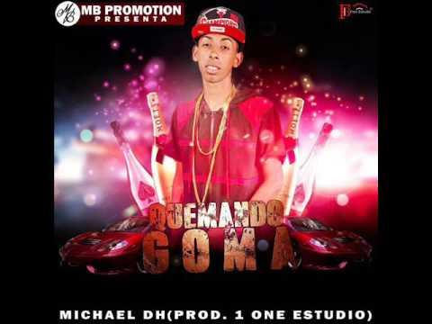 Michael Dh (Quemando Goma) Prod By 1 One estudio KondZilla