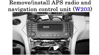 Remove/install APS radio and navigation control unit On C-Class (W203)
