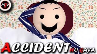 MAKE JOKE OF ||MJO|| - ACCIDENT HO GAYA