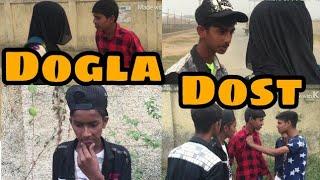 Dogla Dost || Real Chhokre
