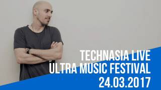 Technasia - Live At Ultra Music Festival 2017, Resistance Stage (Miami, United States) - 24.03.2017