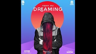Dreaming | Kronik 969 | Latest Hip Hop Songs 2018 | Produced by Ink Heart